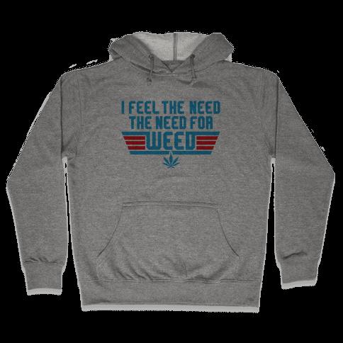 The Need For Weed Hooded Sweatshirt
