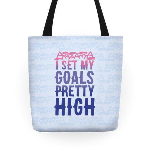 I Set My Goals Pretty High Tote