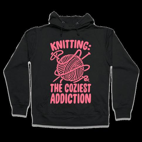 Knitting The Coziest Addiction Hooded Sweatshirt