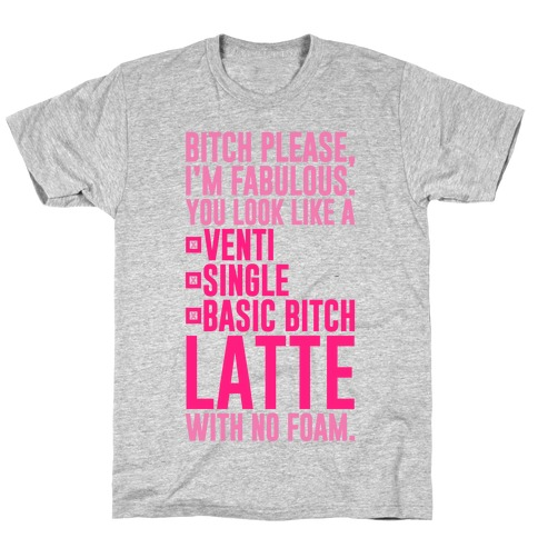 Basic Bitch Latte T-Shirt