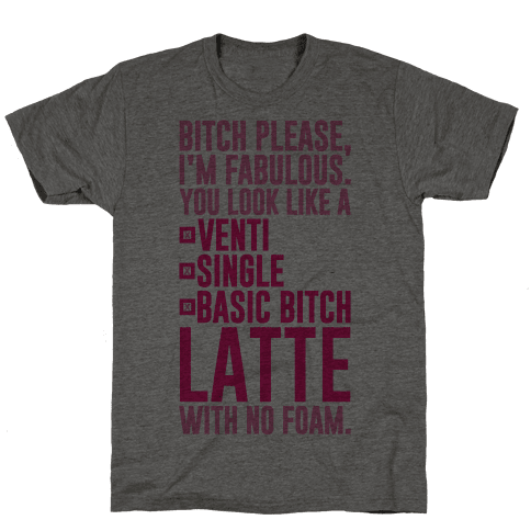 Basic Bitch Latte Mens T-Shirt