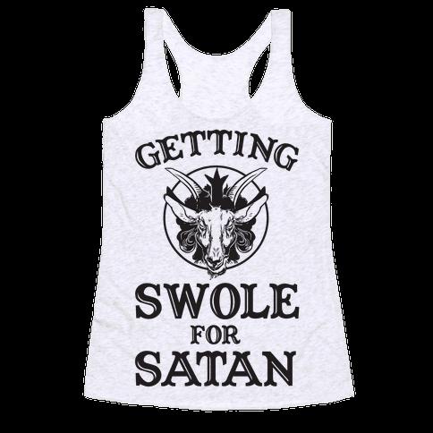 Getting Swole For Satan Racerback Tank Top