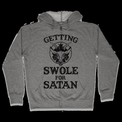 Getting Swole For Satan Zip Hoodie