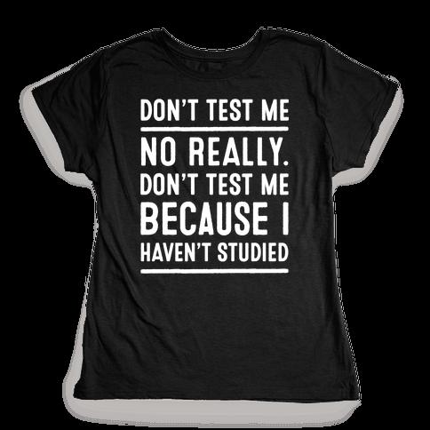 Don't Test Me Womens T-Shirt