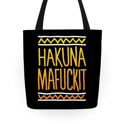 Hakuna MaF***it Tote