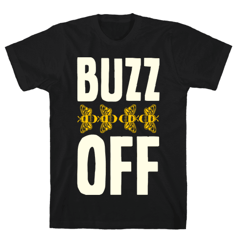 Buzz Off Mens T-Shirt