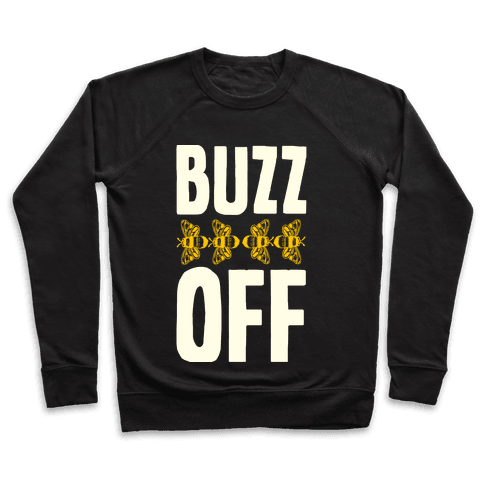 Buzz Off Pullover