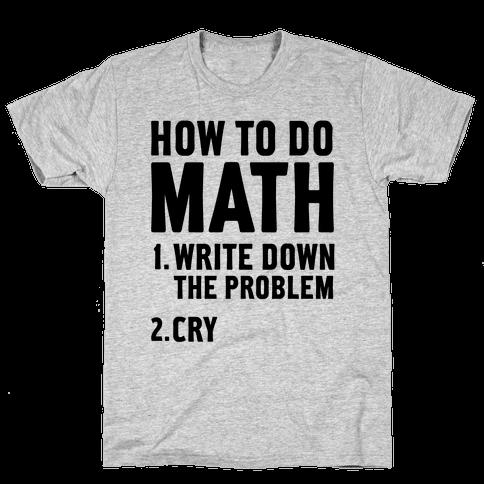 How To Do Math Mens T-Shirt
