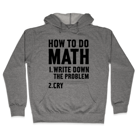 How To Do Math Hooded Sweatshirt