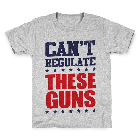 Can't Regulate These Guns! Kids T-Shirt