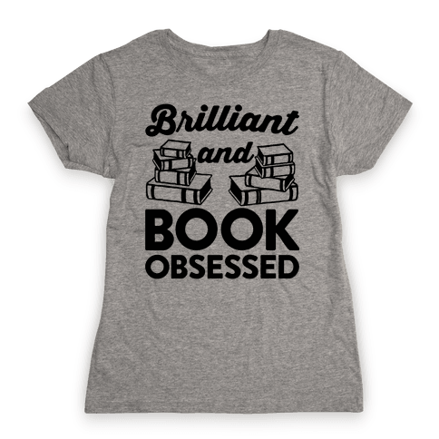 Brilliant And Book Obsessed Womens T-Shirt