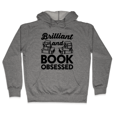 Brilliant And Book Obsessed Hooded Sweatshirt