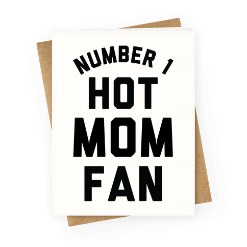 Number 1 Hot Mom Fan Greeting Card
