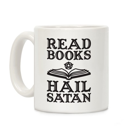 Read Books Hail Satan Coffee Mug
