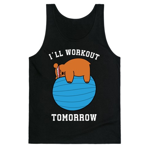 I'll Workout Tomorrow Tank Top