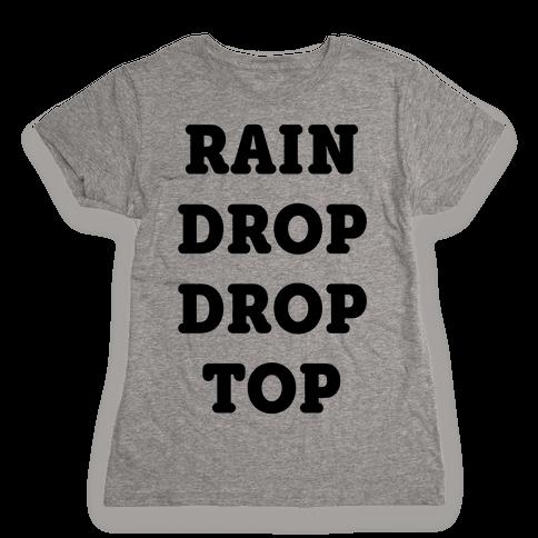 Rain Drop Drop Top Womens T-Shirt