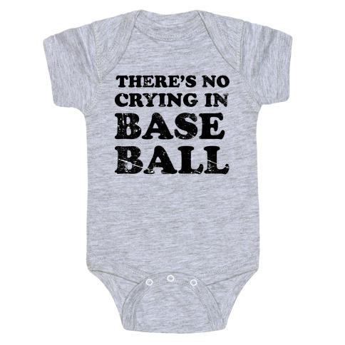 There's No Crying In Baseball Baby Onesy