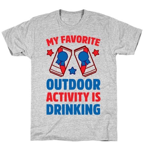 My Favorite Outdoor Activity Is Drinking T-Shirt