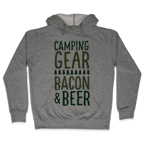 Camping Gear, Bacon, & Beer Hooded Sweatshirt