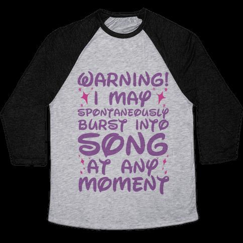 Warning! I May Spontaneously Burst into Song Baseball Tee