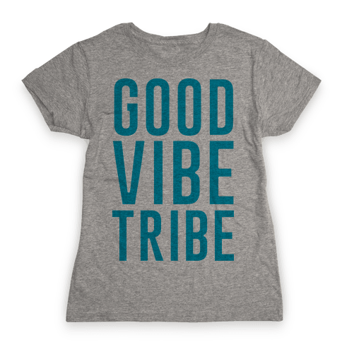 Good Vibe Tribe Womens T-Shirt