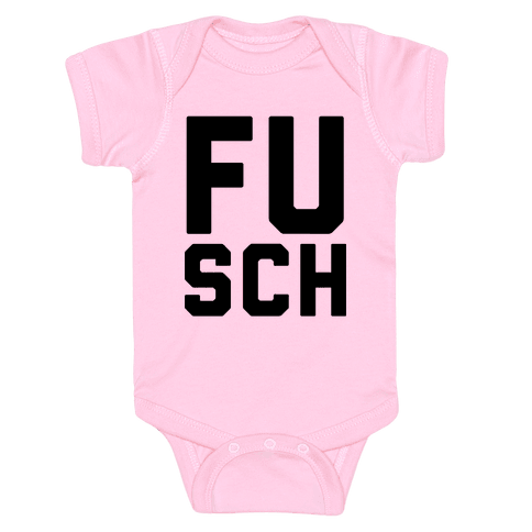 F*** School 1 Baby Onesy