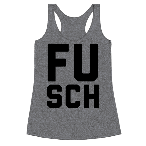 F*** School 1 Racerback Tank Top