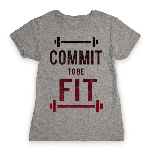 COMMIT to be FIT Womens T-Shirt
