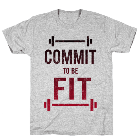 COMMIT to be FIT Mens T-Shirt