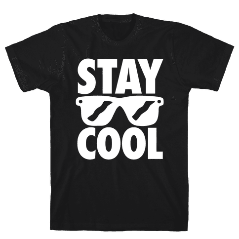 Stay Cool Mens T-Shirt