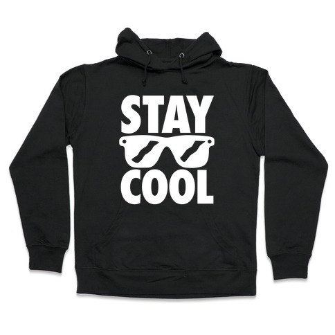 Stay Cool Hooded Sweatshirt
