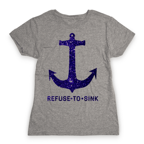 Refuse to Sink Womens T-Shirt