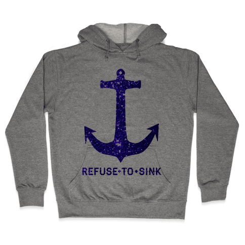 Refuse to Sink Hooded Sweatshirt