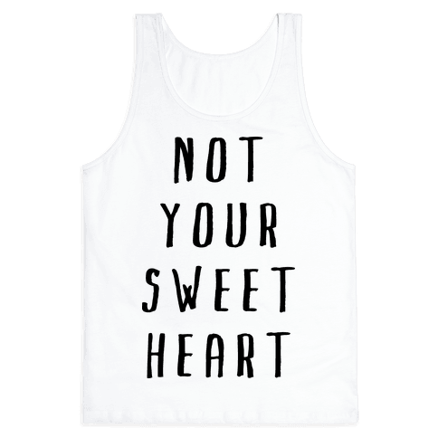 Not Your Sweet Heart Tank Top