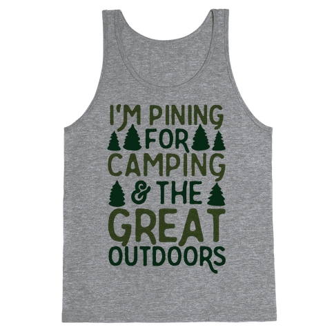 I'm Pining For Camping & The Great Outdoors Tank Top