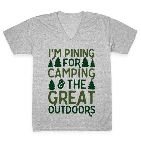 I'm Pining For Camping & The Great Outdoors V-Neck Tee Shirt