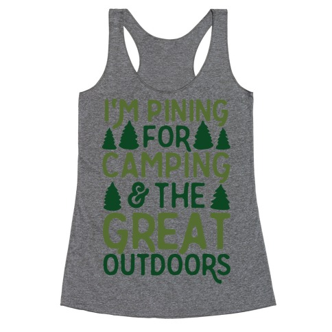 I'm Pining For Camping & The Great Outdoors Racerback Tank Top