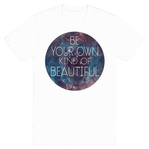 Be your Own Kind of Beautiful Mens T-Shirt