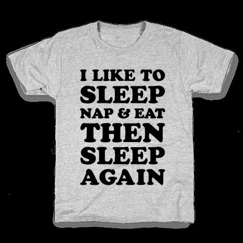 I Like To Sleep, Nap & Eat Kids T-Shirt