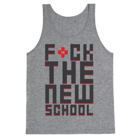 F*ck The New School Tank Top