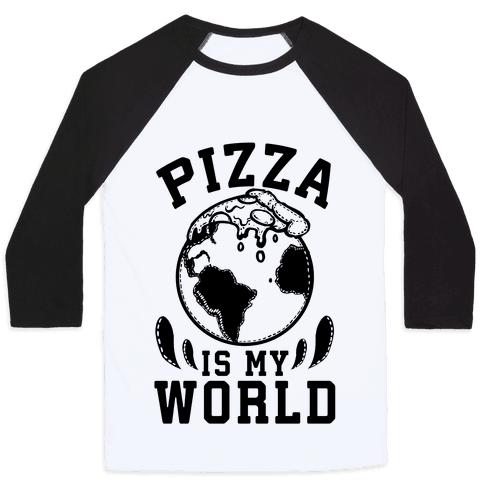 Pizza is My World Baseball Tee