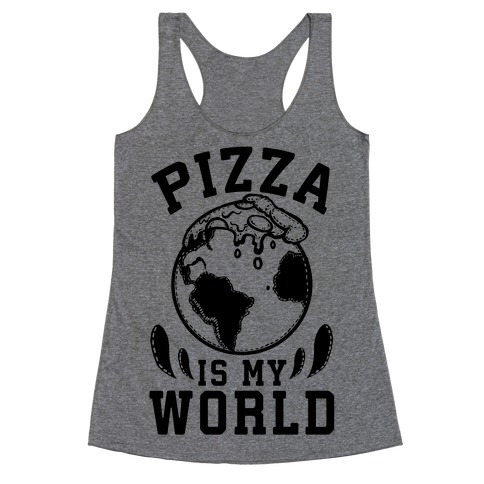 Pizza is My World Racerback Tank Top