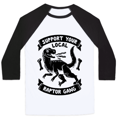 Support Your Local Raptor Gang Baseball Tee