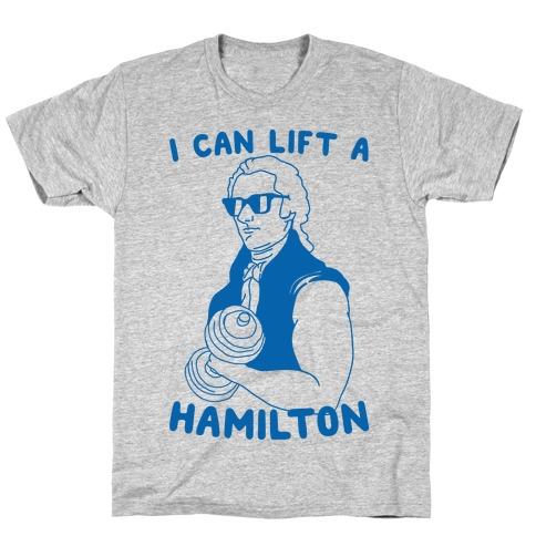 I Can Lift A Hamilton T-Shirt
