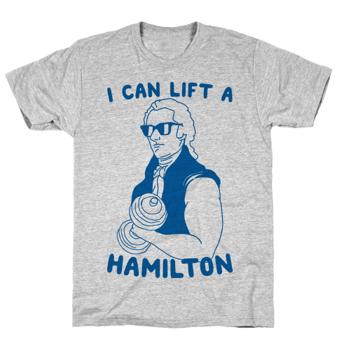 I Can Lift A Hamilton Mens T-Shirt