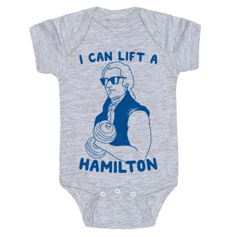 f0b2df8f82 I Can Lift A Hamilton Baby One-Piece | LookHUMAN