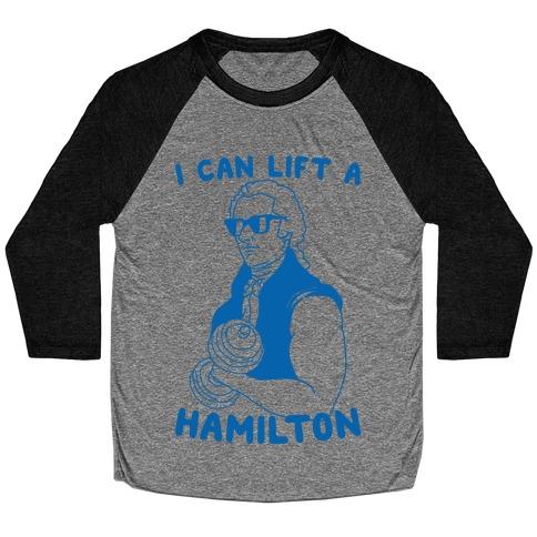 I Can Lift A Hamilton Baseball Tee