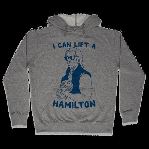 I Can Lift A Hamilton Hooded Sweatshirt