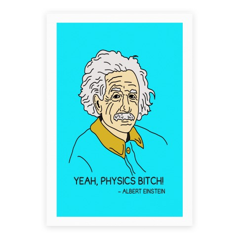 Yeah Physics Bitch Poster