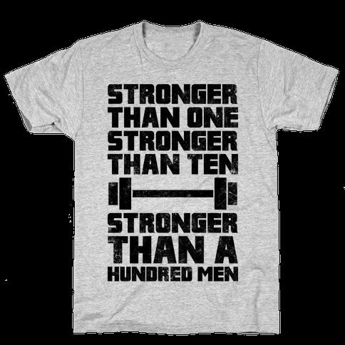 Stronger Than One, Stronger Than Ten, Stronger Than A Hundred Men Mens T-Shirt